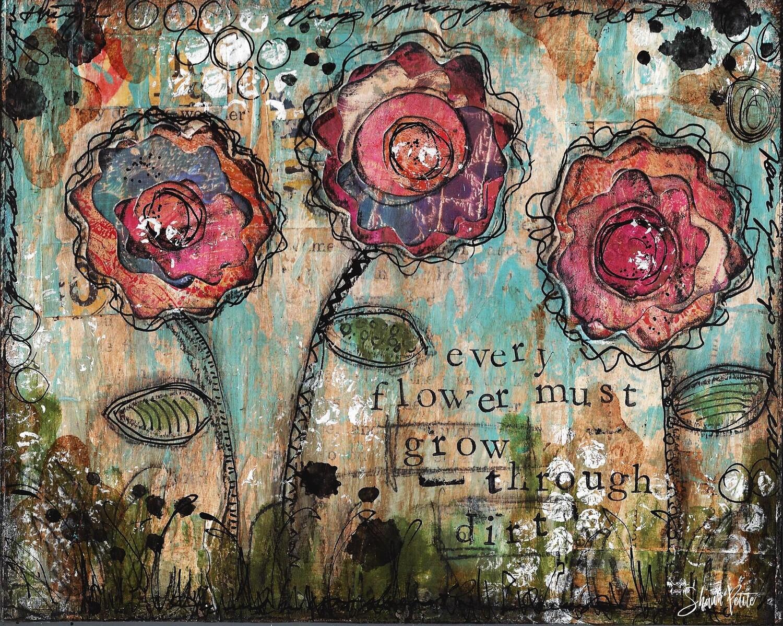 """Every flower must grow through Dirt"" Print on Wood 6x4 Overstock"