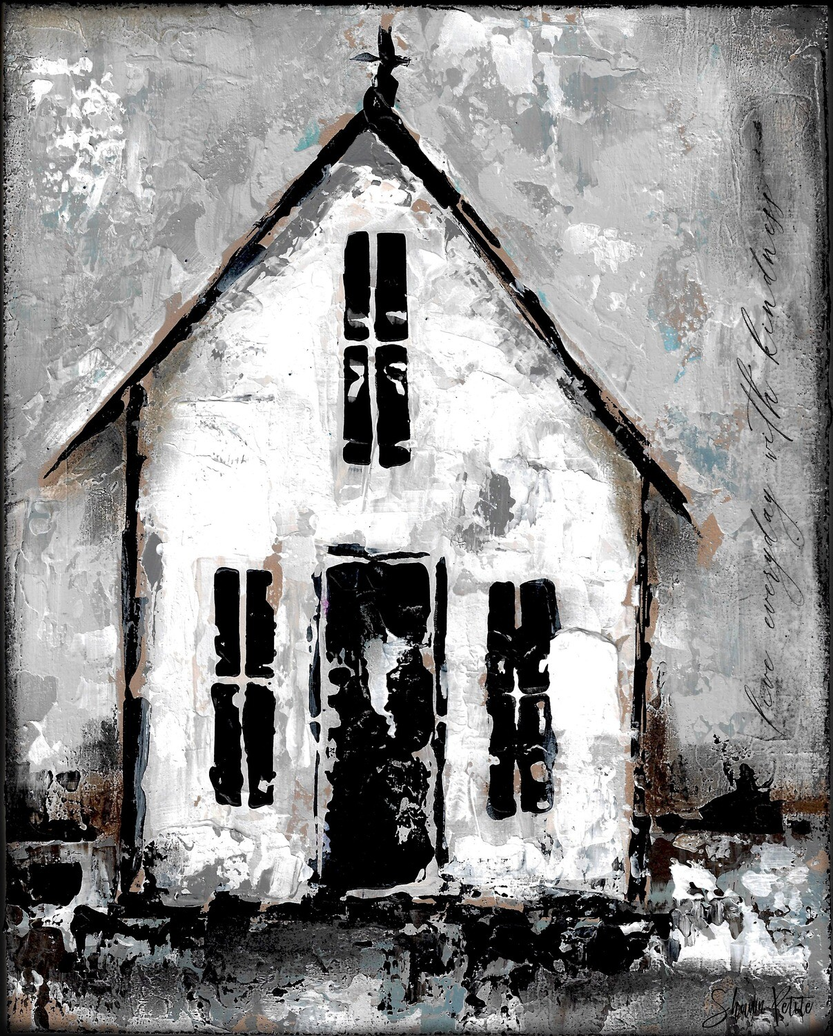 """""""Everyday with Kindness"""" rustic church 8x10 mixed media original"""