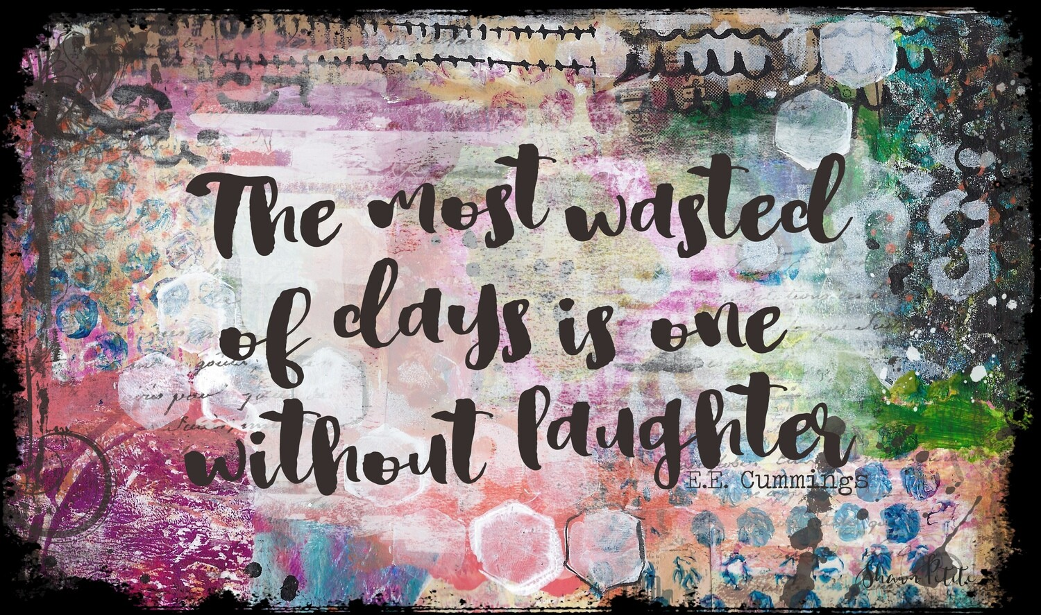 """The most wasted of days is the one without laughter"" Print on Wood 7x5 Overstock"