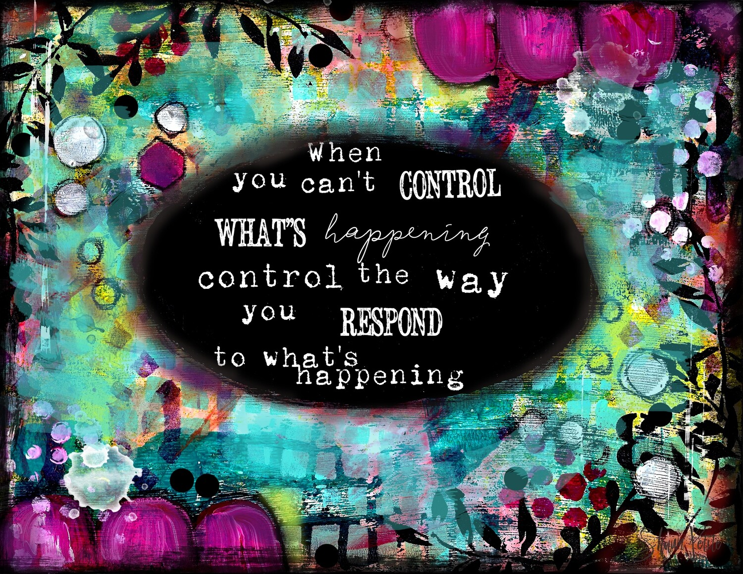 """""""When you can't control what's happening control the way you respond"""" Print on Wood 7x5 Overstock"""