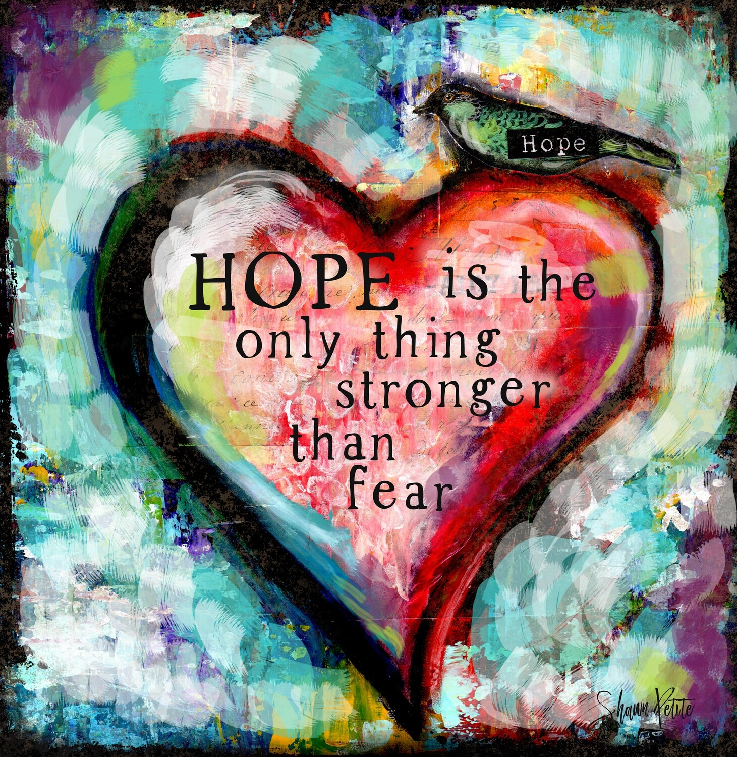 """""""Hope is the only thing stronger than fear"""" heart Print on Wood 6x6 Overstock"""
