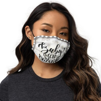 Baby it's cold outside Premium face mask