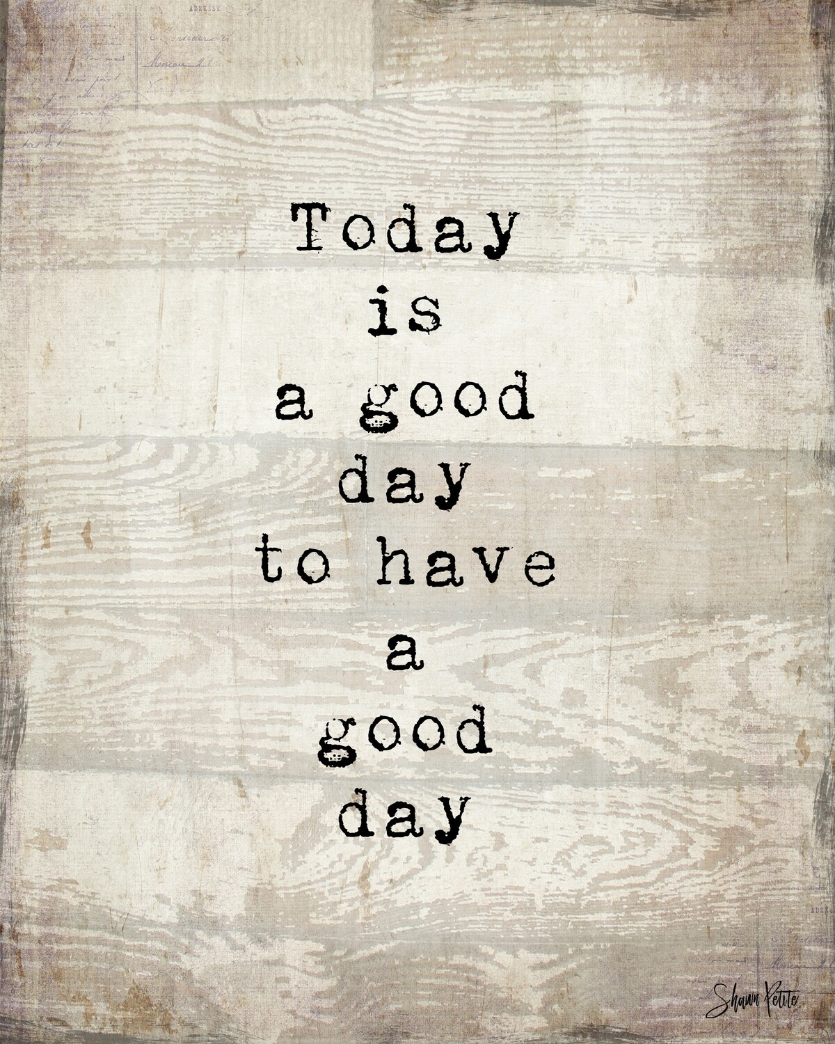 """""""Today is a good day to have a good day"""" Print on Wood 14x11 Overstock"""