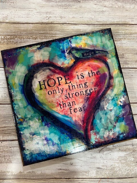 Hope Is The Only Thing Stronger Than Fear Print on Wood 8x8 Clearance