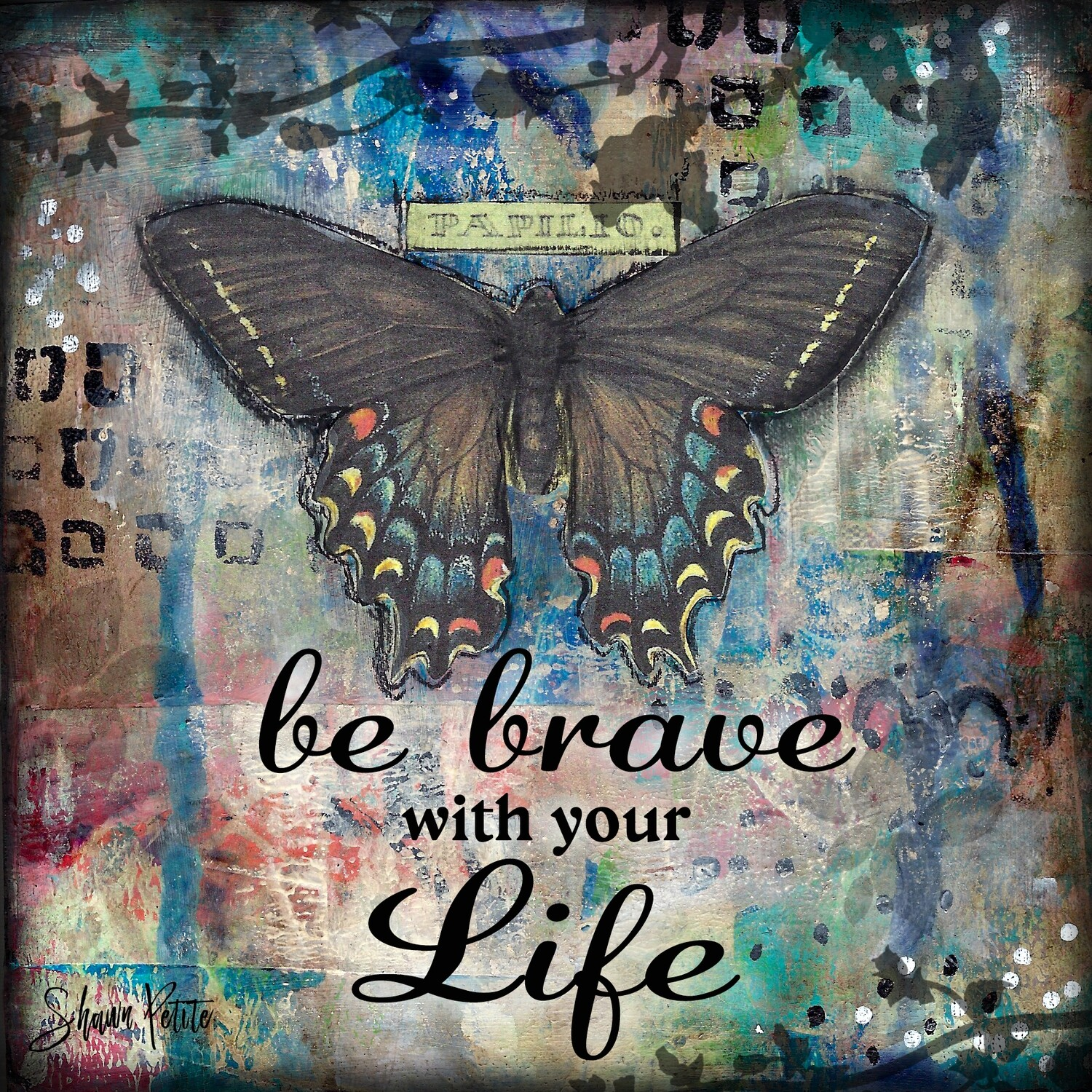 Be brave with your life, butterfly digital instant download