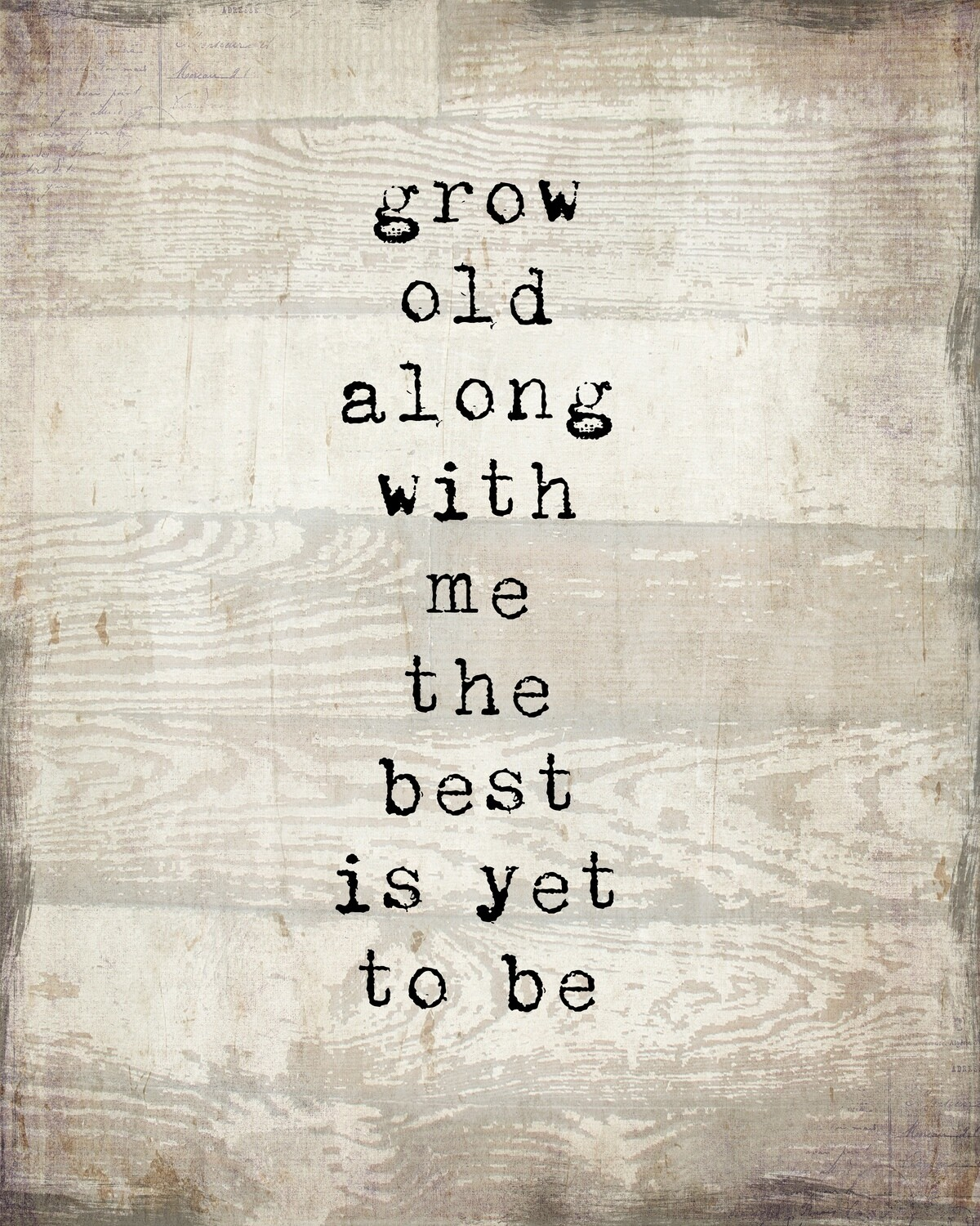 """""""Grow old along with me the best is yet to be"""" Print on Wood 4x6 Overstock"""