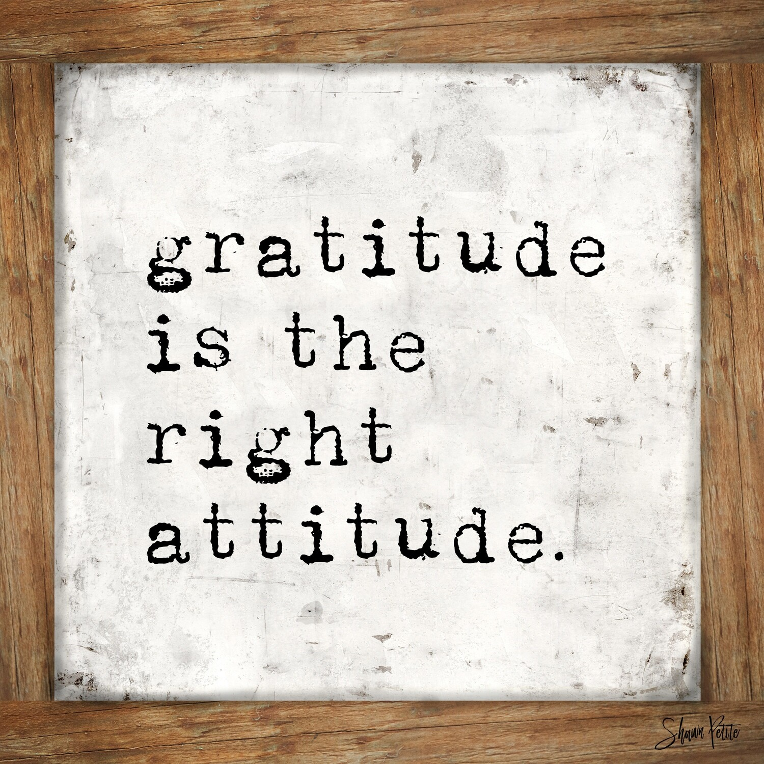 """""""Gratitude is the right attitude wood frame"""" Print on Wood 4x4 Overstock"""