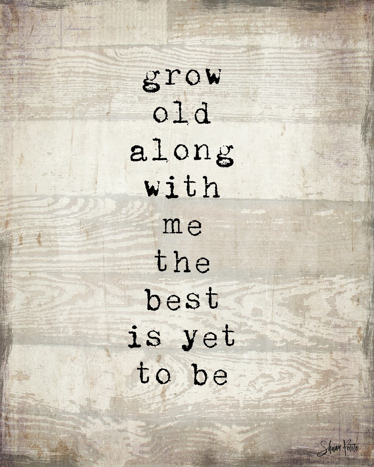 """""""Grow old along with me the best is yet to be"""" Print on Wood 5x7 Overstock"""