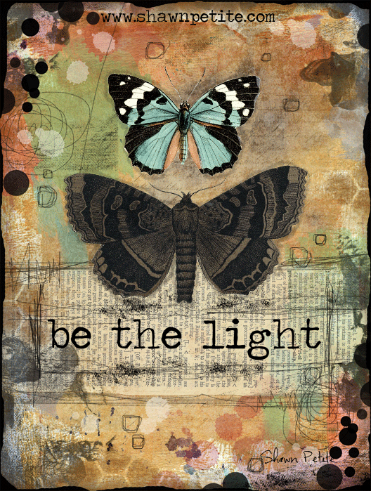 """Be the Light"" butterfly series, Print on Wood4x6 Overstock"