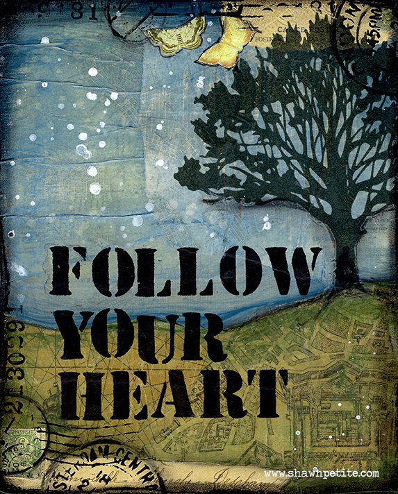 """Follow your Heart"" Print on Wood and Print to be Framed"