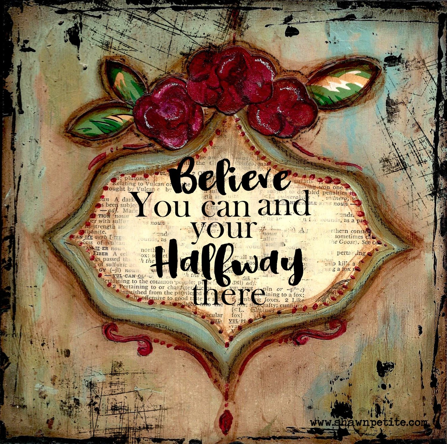 """Believe that you can and your halfway There"" Print on Wood and Print to be Framed"
