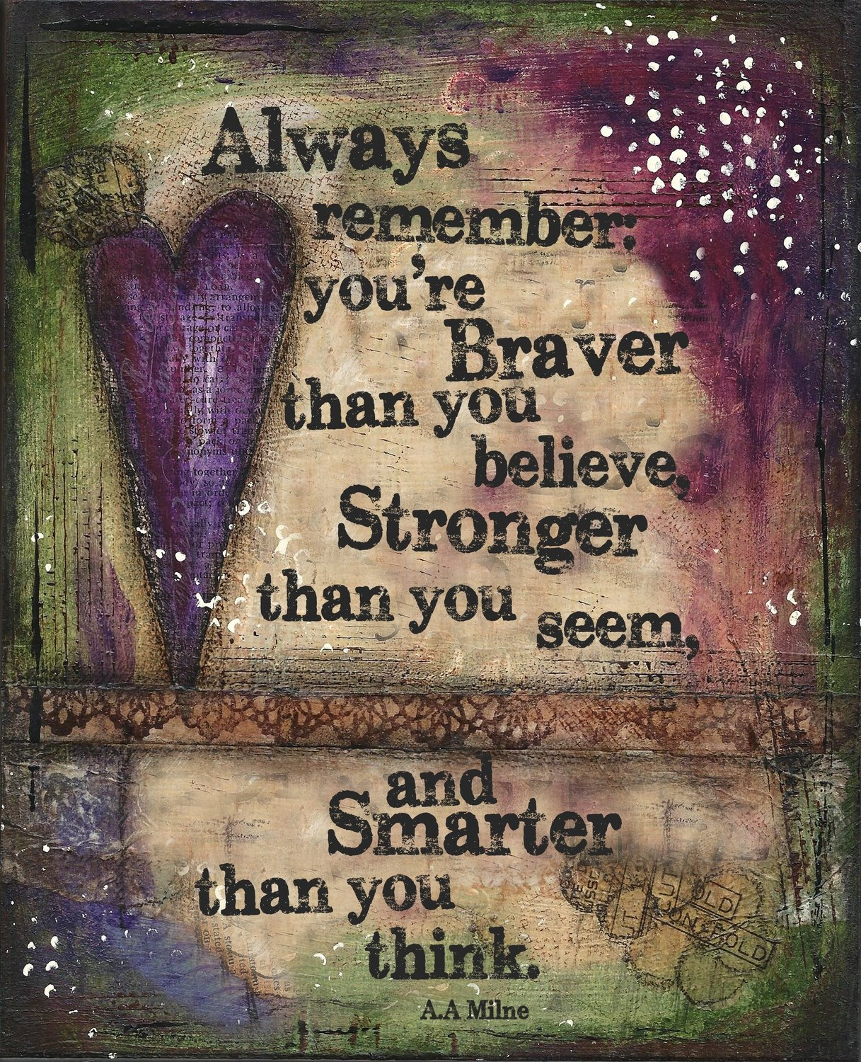 """Always remember you're Braver than you Believe"" Print on Wood and Print to be Framed"