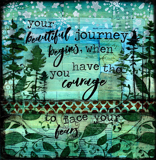 """Your beautiful journey begins when you have the courage to face your Fears"" Print on Wood and Print to be Framed"