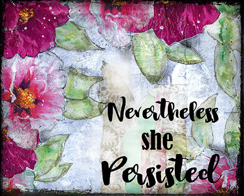 """""""Nevertheless she Persisted"""" Print on Wood and Print to be Framed"""