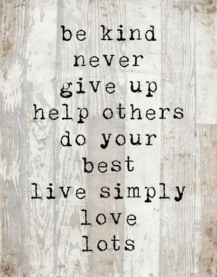 """""""Be kind, never give up"""" Print on Wood and Print to be Framed"""