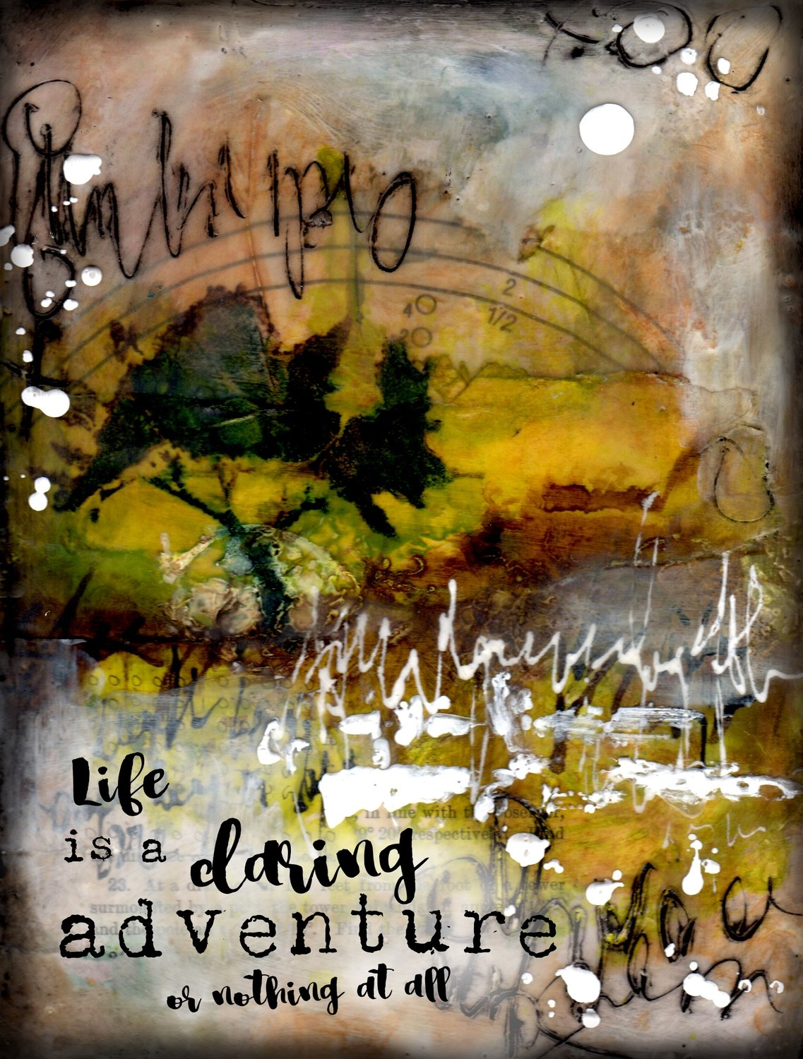 """Life is a daring adventure or nothing at All"" Print on Wood and Print to be Framed"