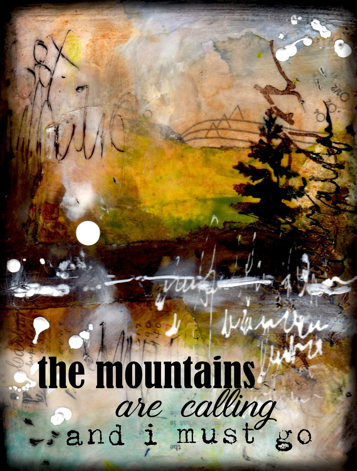 """The mountains are calling and I must Go"" Print on Wood and Print to be Framed"