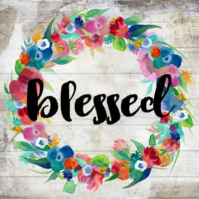 """""""Blessed"""" bright flower wreath Print on Wood and Print to be Framed"""