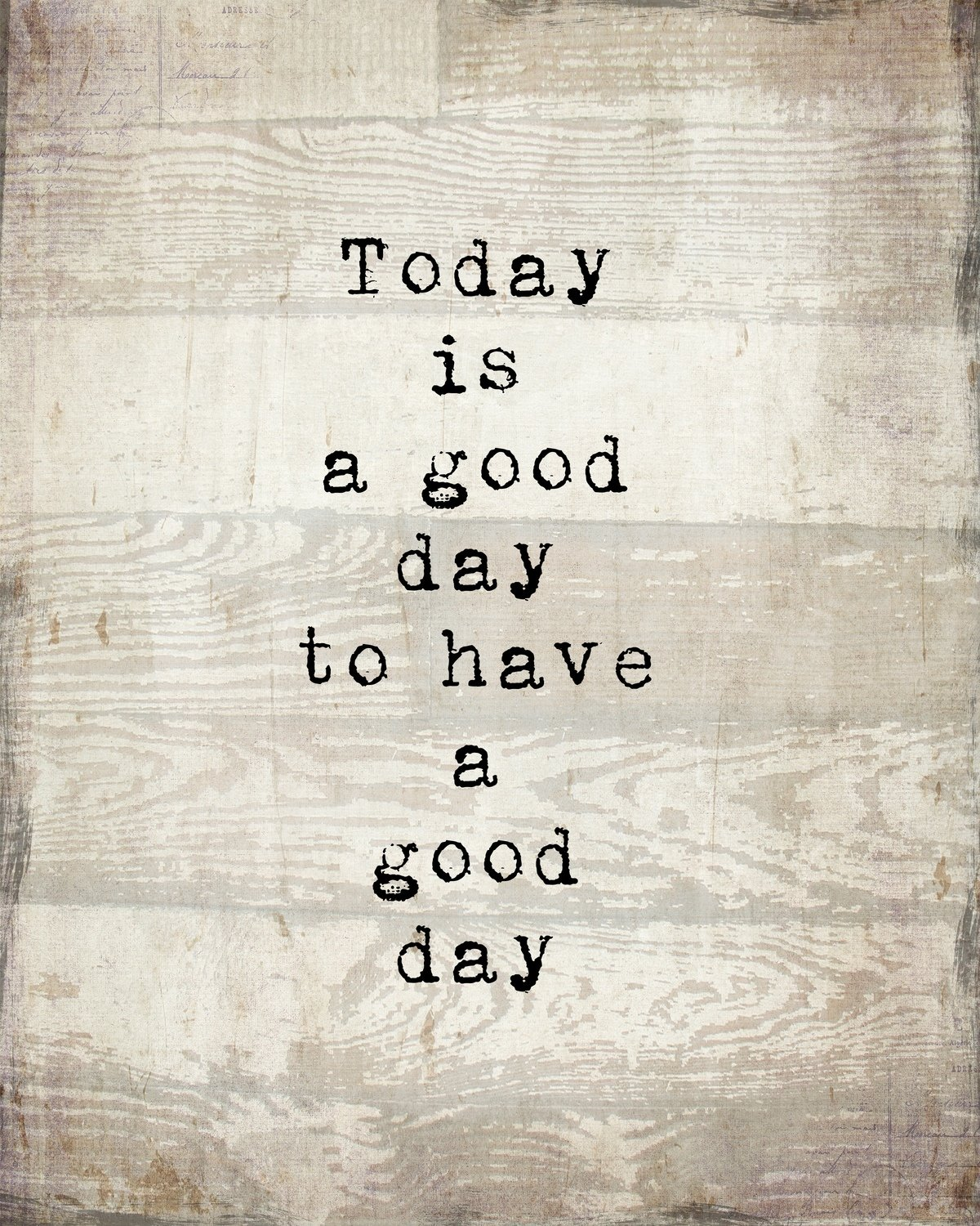 """Today is a Good Day"" Print on Wood and Print to be Framed"