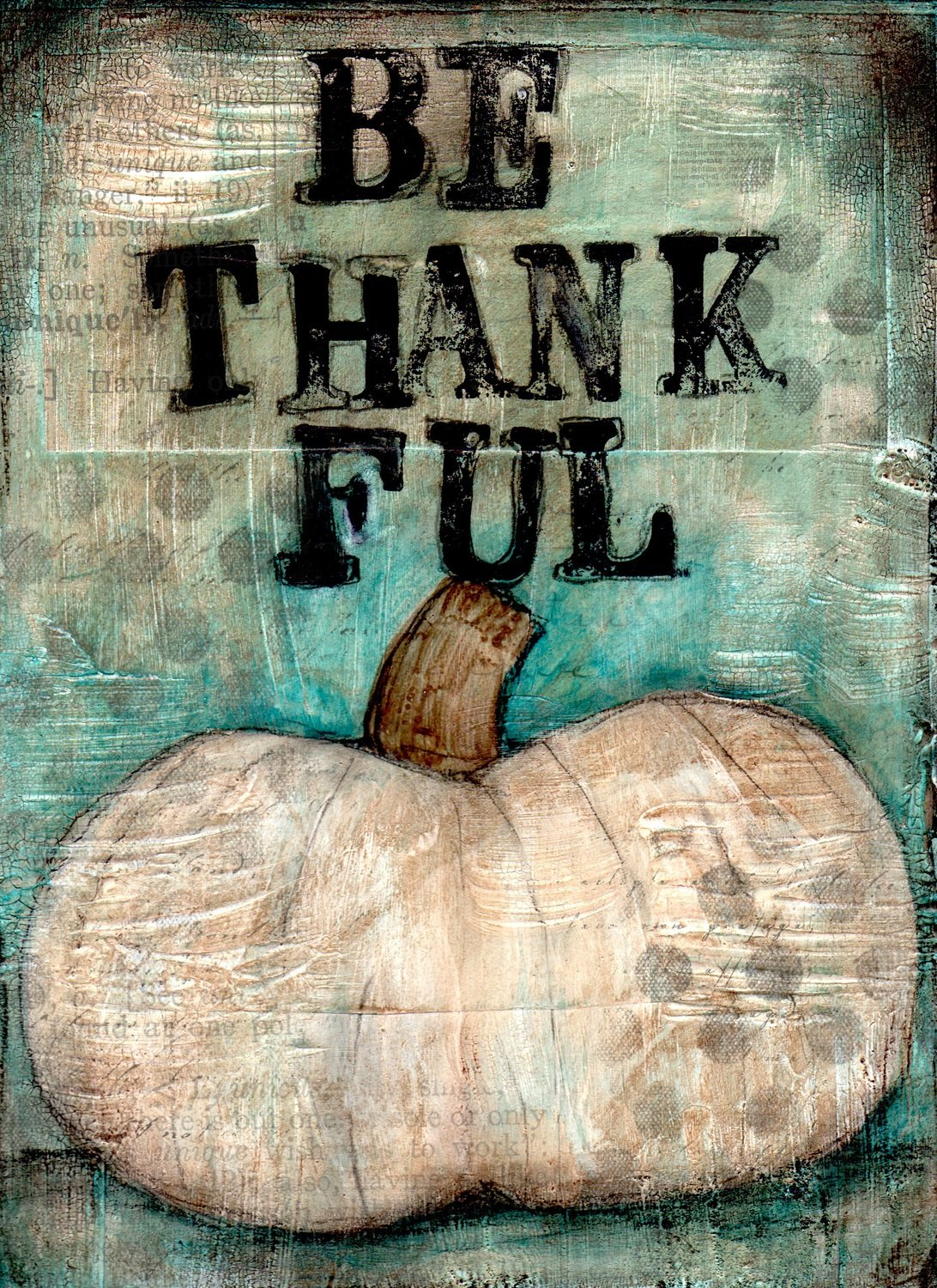"""""""Be Thankful"""" Print on Wood and Print to be Framed"""