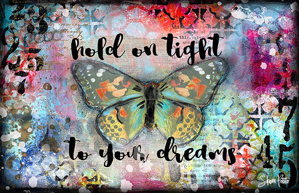 """""""Hold on tight to your Dreams"""" Print on Wood and Print to be Framed"""