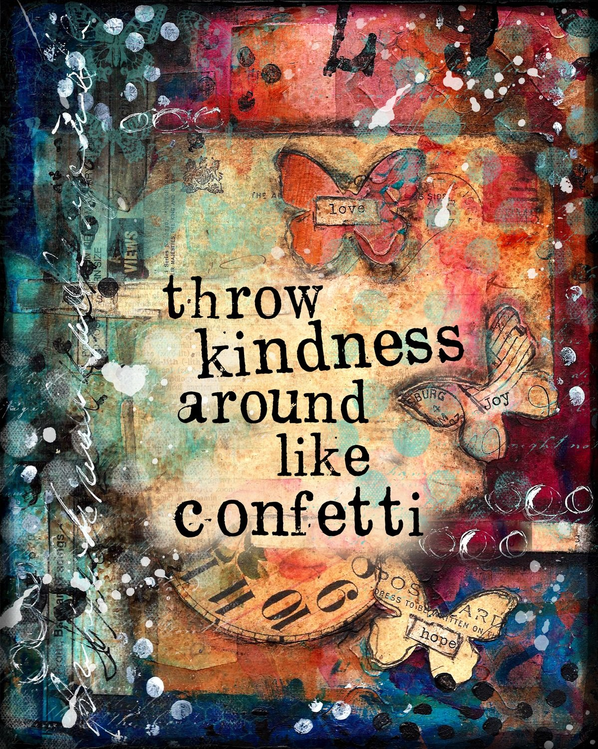 """Throw kindness around like Confetti"" Print on Wood and Print to be Framed"