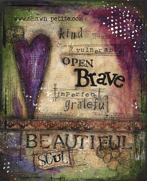 """Kind, Vulnerable, Open, Brave, Imperfect, Grateful, Beautiful Soul"" Print on Wood and Print to be Framed"