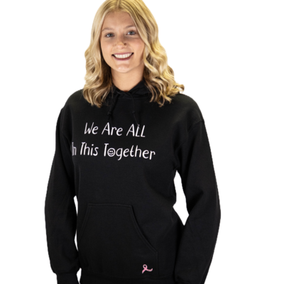 We Are ALL In This Together Hooded Sweatshirt