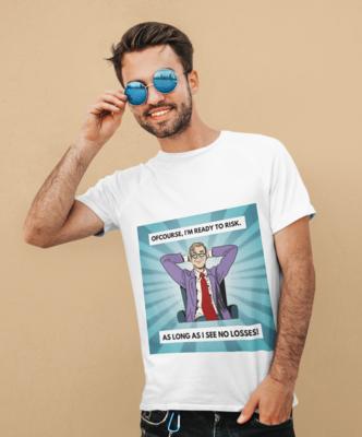 I'm Ready to Risk - Half Sleeve Round Neck T-Shirt M/F