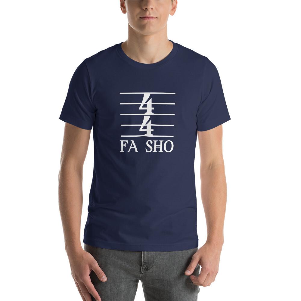 4/4 Fa Sho Short-Sleeve Unisex T-Shirt