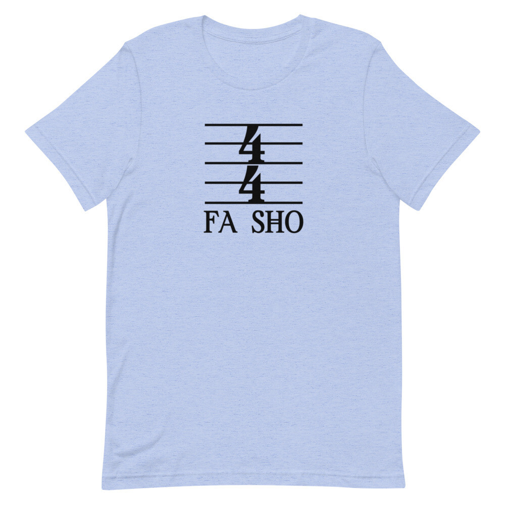 4/4 Fa Sho Short-Sleeve Unisex T-Shirt  (Light)
