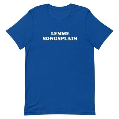 Lemme Songsplain Short-Sleeve Unisex T-Shirt (Dark)