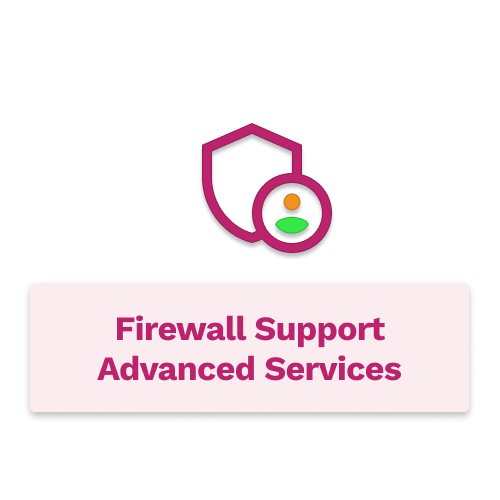Firewall Support Advanced Services