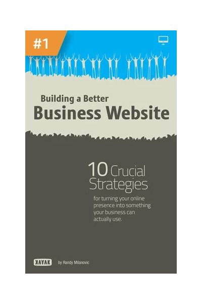 Building a Better Business Website: 10 Crucial Strategies
