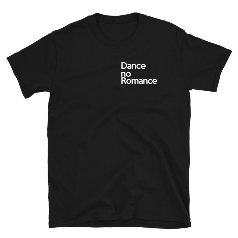 Dance. No Romance :   : T-Shirt