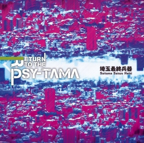 RETURN TO THE PSY-TAMA