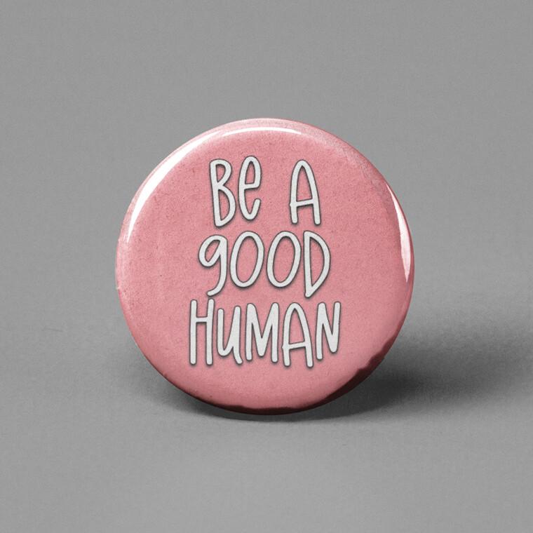 Be Good Human Button