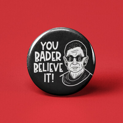 You Bader Believe it Button