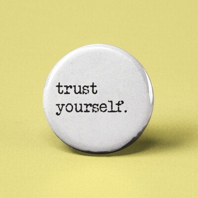 Trust Your Self Button