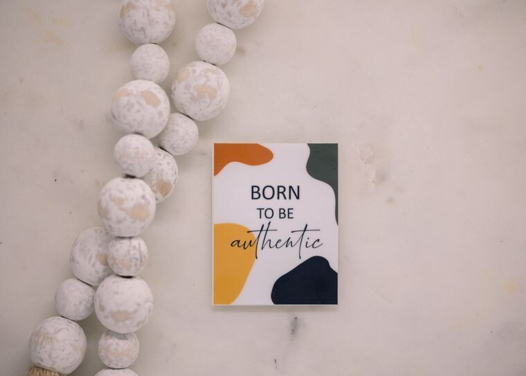 Born To Be Authentic Sticker