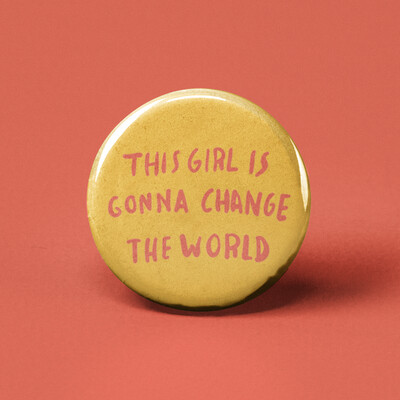 This Girl is Going To Change the World Pinback Button