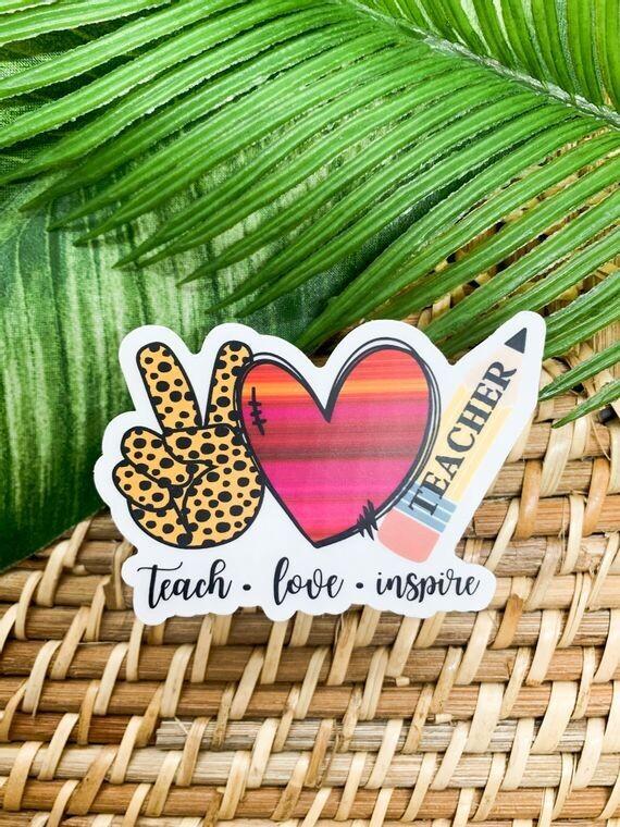 Teach Love Inspire Clear Vinyl Sticker