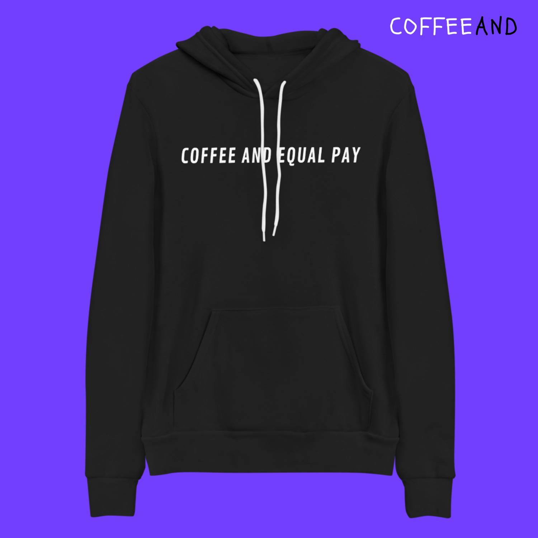 Coffee and Equal Pay Hoodie ⚖️