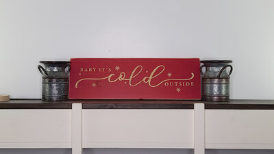 Baby it's Cold Outside Wooden Christmas Sign