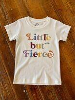 Little But Fierce Tee