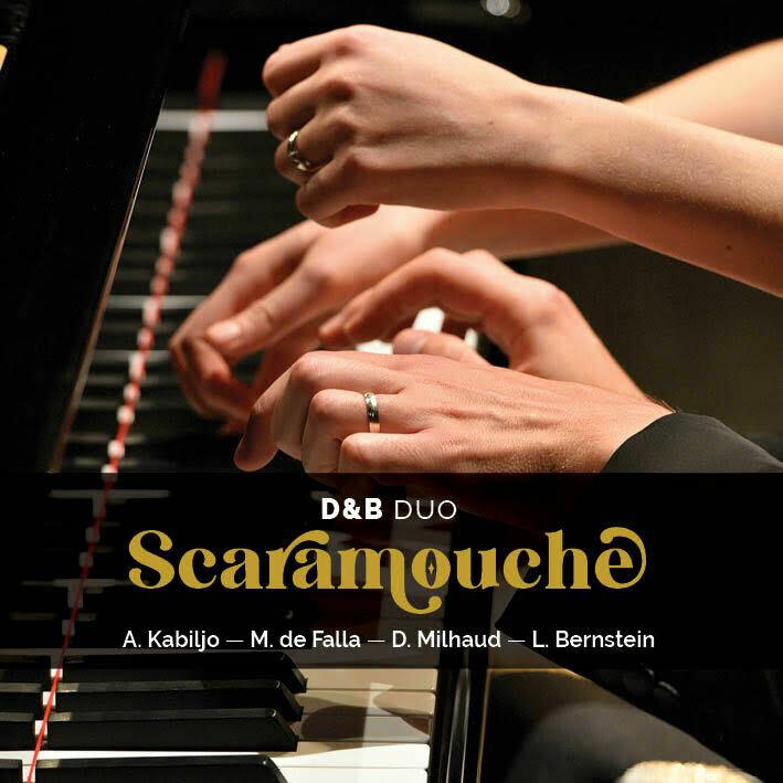 SCARAMOUCHE CD / D&B PIANO DUO / Bernstein, Milhaud, Falla, Kabiljo