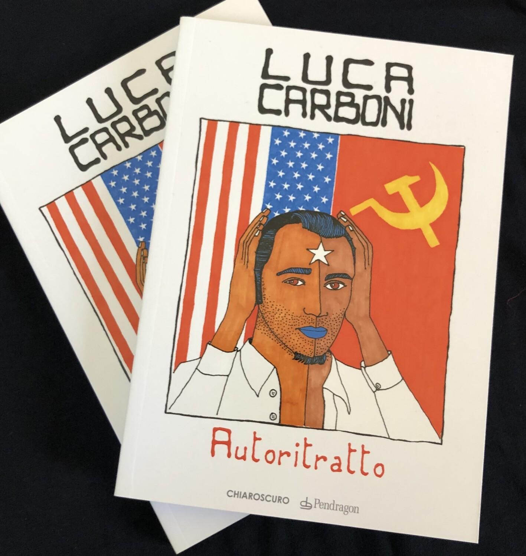 Autoritratto. Libro di Luca Carboni