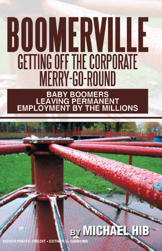 BOOMERVILLE: Getting off the Corporate Merry-Go-Round - Author Signed Hard Copy