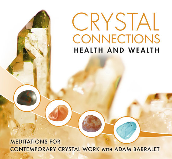 Crystal Connection Guided Meditations CD - Health & Wealth