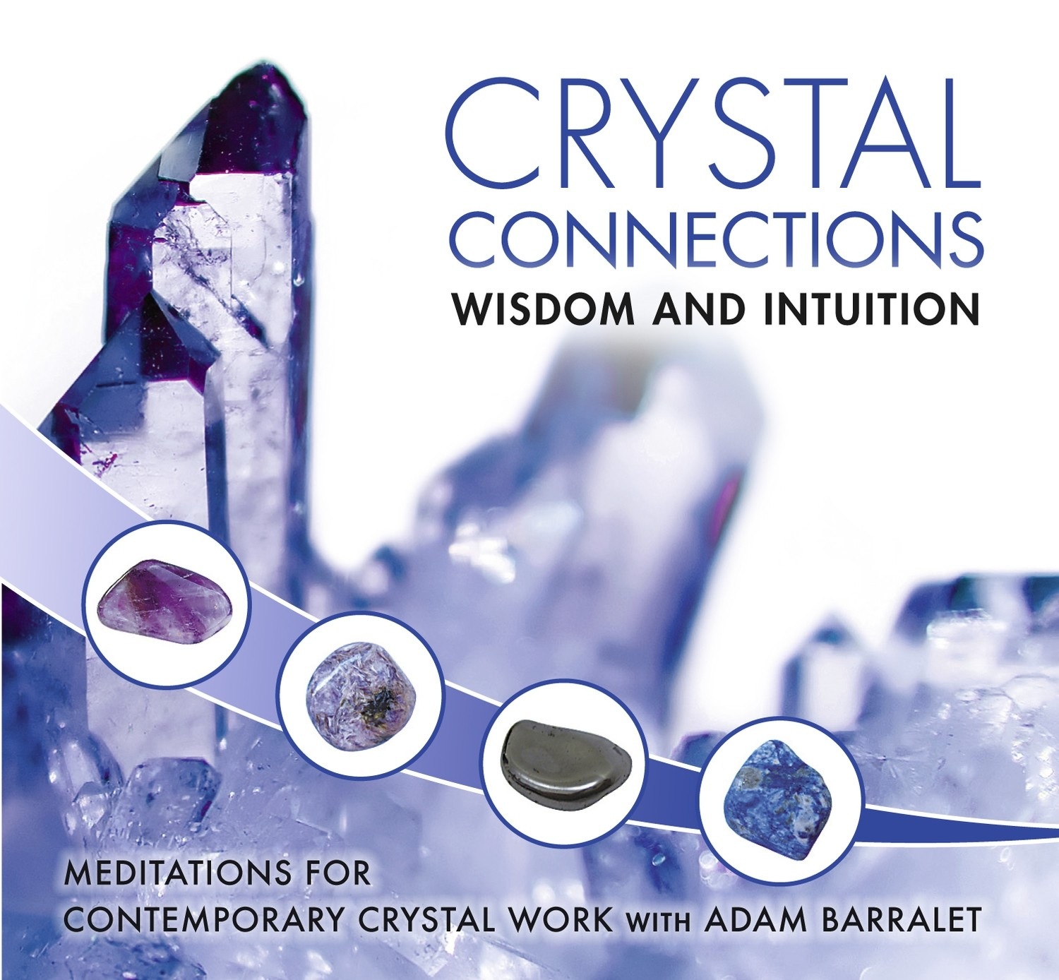 Crystal Connection Guided Meditations CD - Wisdom & Intuition